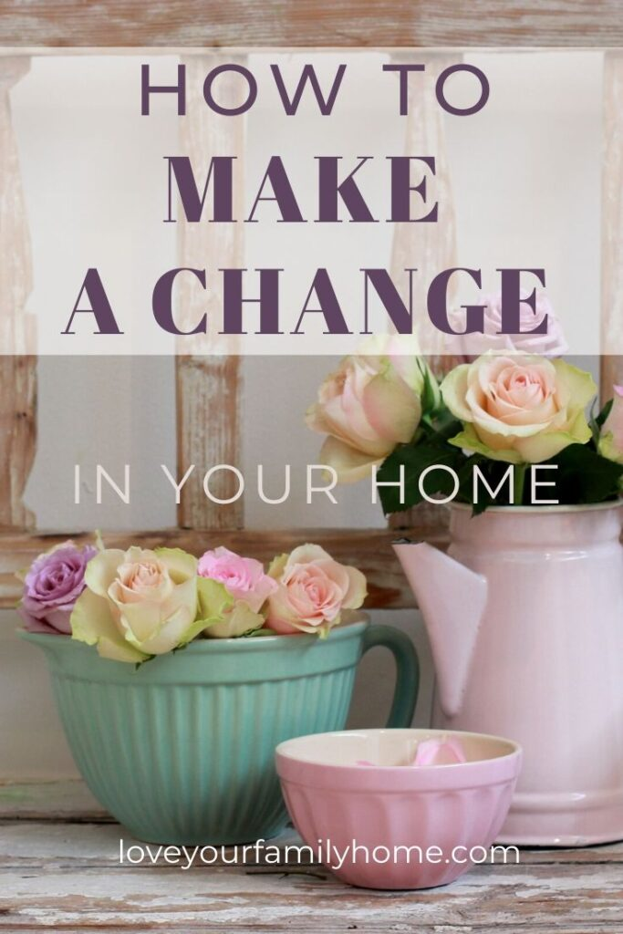 how to make changes in your home
